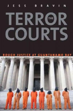 The Terror Courts: Rough Justice at Guantanamo Bay (Paperback)