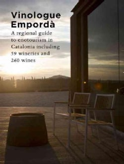 Vinologue Emporda: A Regional Guide to Enotourism in Catalonia Including 59 Wineries and 260 Wines (Paperback)
