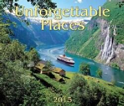 Unforgettable Places 2015 Calendar (Calendar)