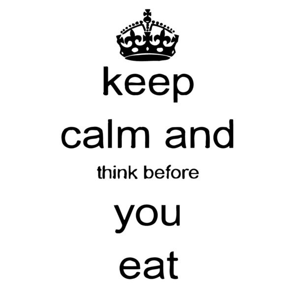 keep calm think before you eat Vinyl Wall Decal