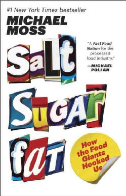 Salt Sugar Fat: How the Food Giants Hooked Us (Paperback)