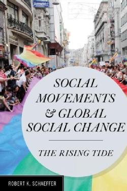 Social Movements and Global Social Change: The Rising Tide (Hardcover)