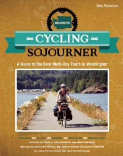 Cycling Sojourner Washington: A Guide to the Best Multi-Day Tours in Washington (Paperback)