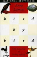 Bird by Bird: Some Instructions on Writing and Life (Paperback)