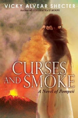 Curses and Smoke: A Novel of Pompeii (Hardcover)