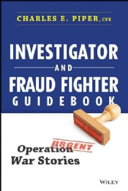Investigator and Fraud Fighter Guidebook: Operation War Stories (Hardcover)