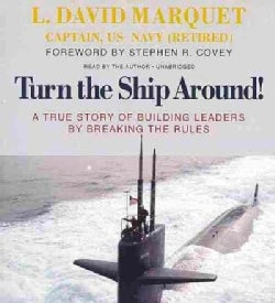 Turn the Ship Around!: A True Story of Building Leaders by Breaking the Rules (CD-Audio)