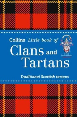 Collins Little Book of Clans and Tartans: Traditional Scottish Tartans (Paperback)