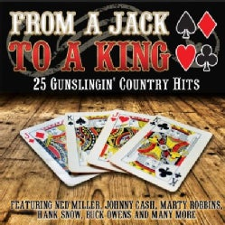 FROM A JACK TO A KING 25 GUNSLINGIN COUNTRY HITS - FROM A JACK TO A KING 25 GUNSLINGIN COUNTRY HITS