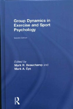 Group Dynamics in Exercise and Sport Psychology (Hardcover)