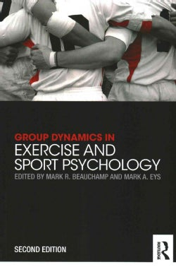 Group Dynamics in Exercise and Sport Psychology (Paperback)
