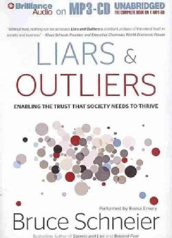 Liars and Outliers: Enabling the Trust That Society Needs to Thrive (CD-Audio)