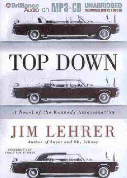Top Down: A Novel of the Kennedy Assassination (CD-Audio)