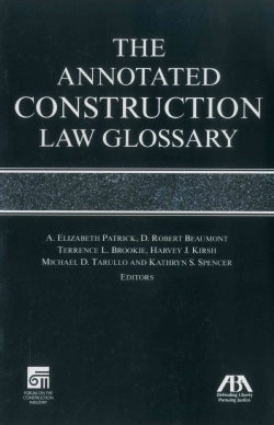 The Annotated Construction Law Glossary (Paperback)
