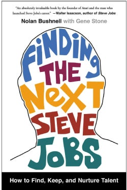 Finding the Next Steve Jobs: How to Find, Keep, and Nurture Talent (Paperback)