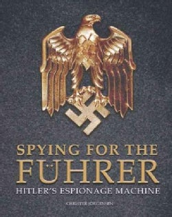 Spying for the Fuhrer: Hitler's Espionage Machine (Hardcover)