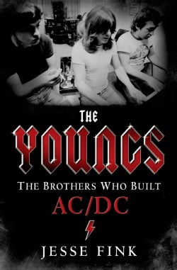 The Youngs: The Brothers Who Built AC/DC (Hardcover)
