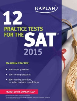 Kaplan 12 Practice Tests for the SAT 2015 (Paperback)