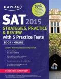 Kaplan SAT 2015: Strategies, Practice & Review