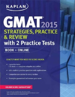 Kaplan GMAT 2015: Strategies, Practice, and Review With 2 Practice Tests (Paperback)