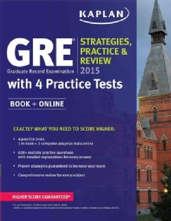 Kaplan GRE Strategies, Practice, and Review 2015: With 4 Practice Tests