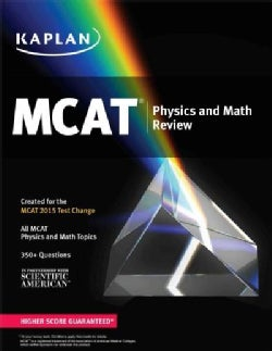 Kaplan MCAT Physics and Math Review: Created for the MCAT 2015 Test Change (Paperback)