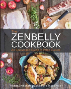 The Zenbelly Cookbook: An Epicurean's Guide to Paleo Cuisine (Paperback)