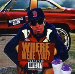 RICH HOMIE QUAN - WHERE WERE YOU?