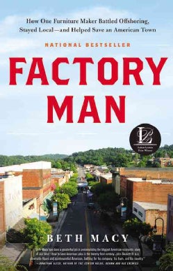 Factory Man: How One Furniture Maker Battled Offshoring, Stayed Local--and Helped Save an American Town (Hardcover)
