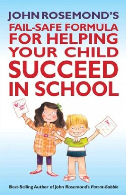 John Rosemond's Fail-Safe Formula for Helping Your Child Succeed in School (Paperback)