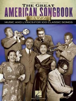 The Great American Songbook: Jazz: Music and Lyrics for 100 Claasic Songs: Piano, Vocal, Guitar (Paperback)