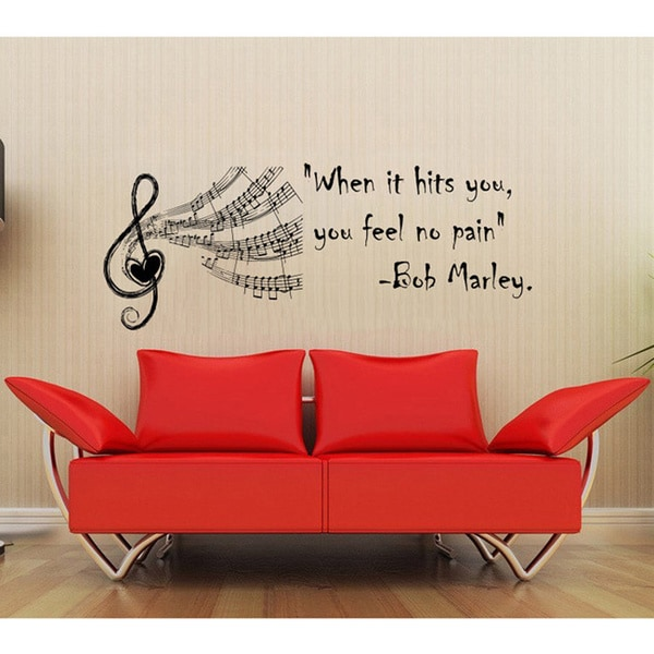 'When it hits you, you feel no pain.' Bob Marley Vinyl Wall Decal
