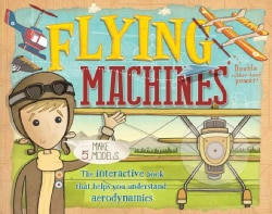 Flying Machines: The Interactive Book That Helps You Understand Aerodynamics