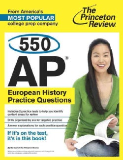 The Princeton Review 550 AP European History Practice Questions (Paperback)