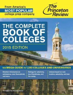 The Princeton Review the Complete Book of Colleges 2015 (Paperback)