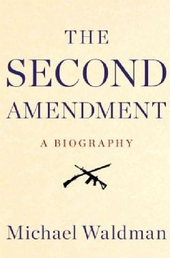 The Second Amendment (Hardcover)