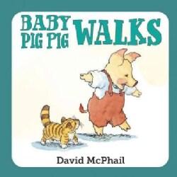 Baby Pig Pig Walks (Board book)