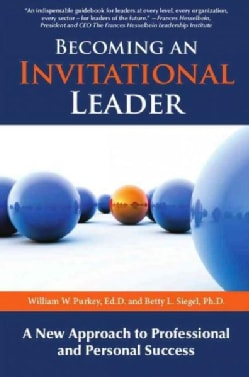 Becoming an Invitational Leader: A New Approach to Professional and Personal Success (Paperback)