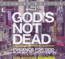 God's Not Dead: Evidence for God in an Age of Uncertainty: Library Edition (CD-Audio)