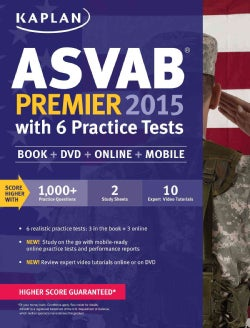 Kaplan Asvab Premier 2015 With 6 Practice Tests: Book, Dvd, Online, Mobile