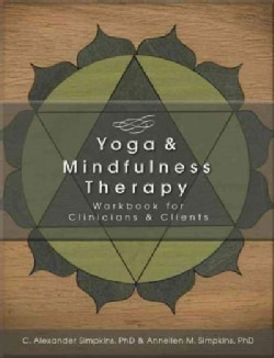 The Yoga and Mindfulness Therapy Workbook (Paperback)