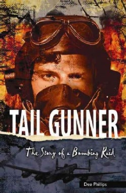 Tail Gunner: The Story of a Bombing Raid (Paperback)