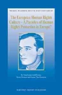 The European Human Rights Culture: A Paradox of Human Rights Protection in Europe? (Hardcover)