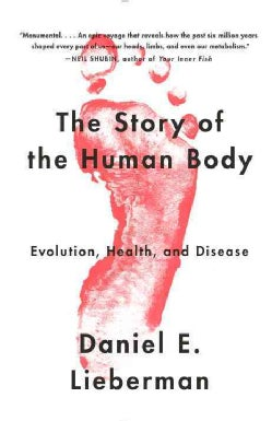 The Story of the Human Body: Evolution, Health, and Disease (Paperback)