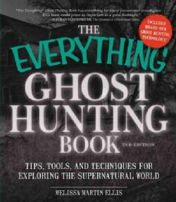 The Everything Ghost Hunting Book: Tips, Tools, and Techniques for Exploring the Supernatural World (Paperback)