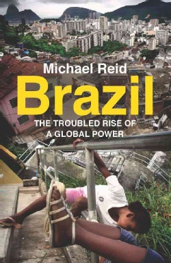 Brazil: The Troubled Rise of a Global Power (Hardcover)