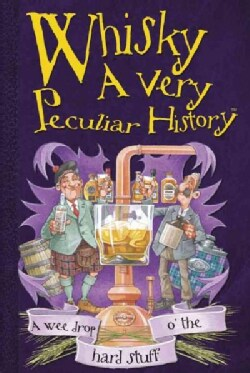 Whisky: A Very Peculiar History (Hardcover)