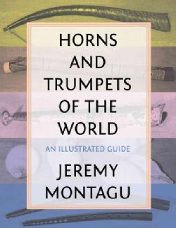 Horns and Trumpets of the World: An Illustrated Guide (Hardcover)