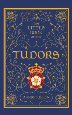The Little Book of the Tudors (Hardcover)