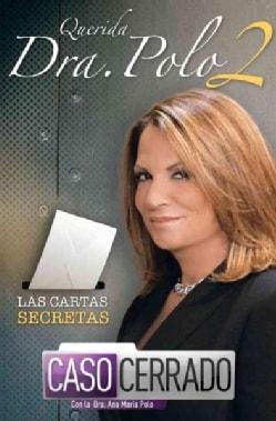 Querida Dra. Polo 2 / Dear Dr. Polo 2: Las cartas secretas de Caso Cerrado / The Secret Letters of Caso Cerrado (Paperback)